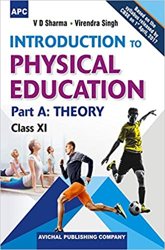 Introduction to physical education part a theory for class xi introduction to physical education part a theory for class xi amazon vd sharma virendra singh books malvernweather Image collections