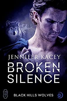 Broken Silence (Black Hills Wolves #42) by [Kacey, Jennifer]