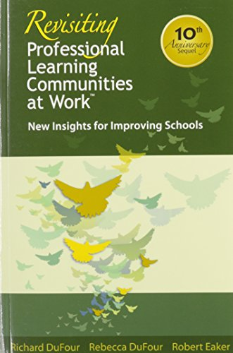 Revisiting Professional Learning Communities at Work: New Insights for Improving Schools - the most extensive, practical, and authoritative PLC resource to date