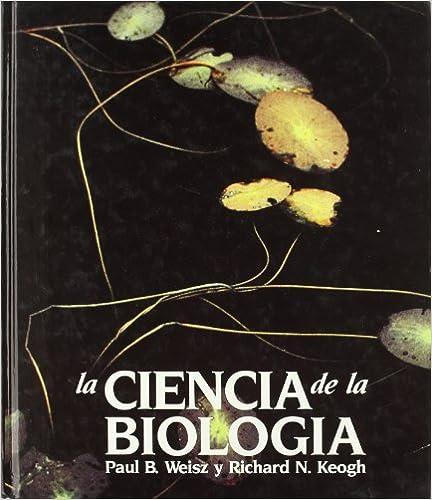 LA CIENCIA DE LA BIOLOGIA (BIOLOGIA GENERAL)