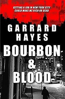 Bourbon & Blood: A Crime and Suspense Thriller (Bill Conlin Thriller Book 1) by [Hayes, Garrard]