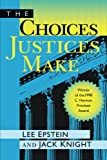 img - for The Choices Justices Make book / textbook / text book
