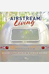 Airstream Living by Bruce Littlefield (2005-10-25) Hardcover