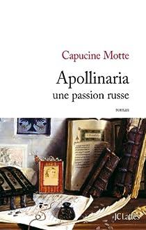 Apollinaria, une passion russe par Motte