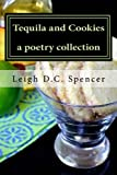 Tequila and Cookies, Leigh Spencer, 1494915618