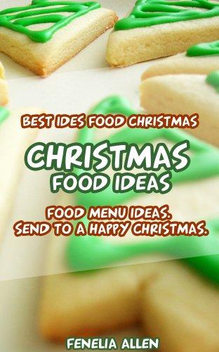 Christmas Food Ideas : Food Menu Ideas Send To Happy Christmas (Food Gifts To Send For Christmas)