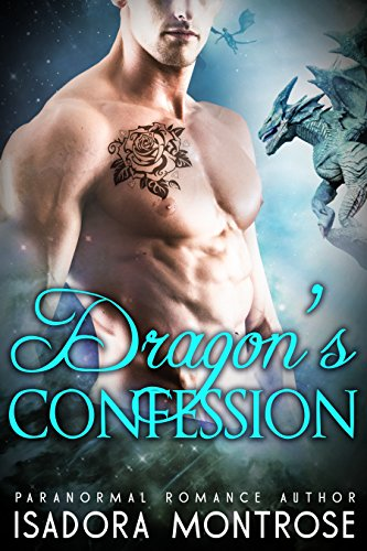 Dragon's Confession: A BBW/Billionaire Dragon Shifter Romance (Lords of the Dragon Islands Book 1) by [Montrose, Isadora]