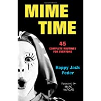 Mime Time: 45 Complete Routines for Everyone