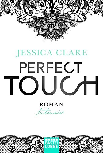 Perfect Touch - Intensiv: Roman (Billionaires and Bridesmaids, Band 2)