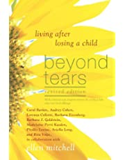 Beyond Tears: Living After Losing a Child (Revised Edition with a Chapter Written by Siblings)