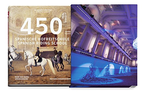 450 Years of the Spanish Riding School (English, French and German Edition) by Edition Lammerhuber