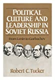 Political Culture and Leadership in Soviet Russia, Robert C. Tucker, 039302489X