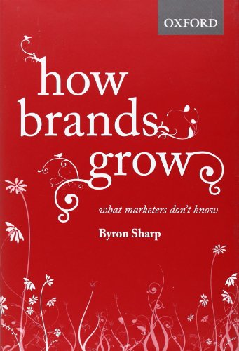 How Brands Grow: What Marketers Don t Know