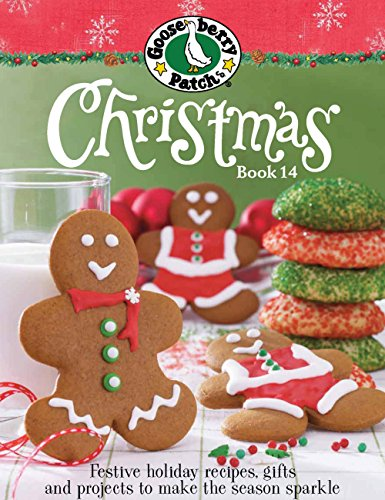 - Gooseberry Patch Christmas Book 14: Festive holiday recipes, gifts and projects to make the season sparkle
