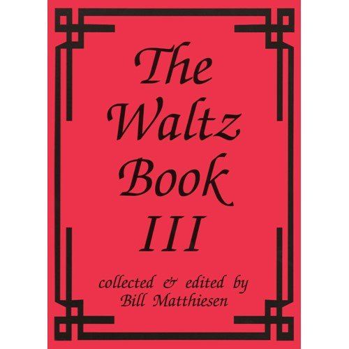 The Waltz Book III by Bill Matthiesen
