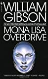 Mona Lisa Overdrive later printing Edition by Gibson, William [1997]