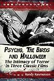 Psycho, the Birds and Halloween, Randy Rasmussen, 0786478837