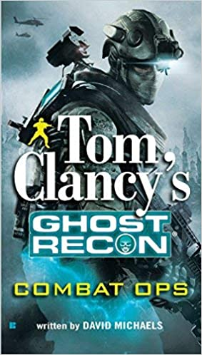 Combat Ops (Tom Clancy's Ghost Recon, Book 2) by David Michaels ...