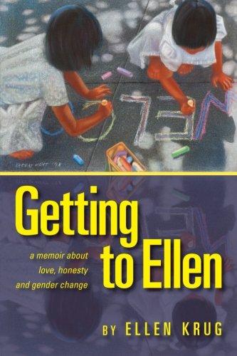 Getting to Ellen: A Memoir about Love, Honesty and Gender Change