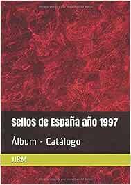 Sellos de España año 1997: Álbum - Catálogo: Amazon.es: Ramos Monfort, Juan José: Libros