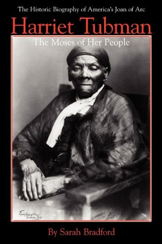 Harriet Tubman: The Moses of Her People