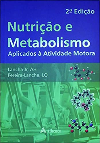 Nutrição e Metabolismo Aplicados a Atividade Motora (Em Portuguese do Brasil): Lancha Junior: 9788538802167: Amazon.com: Books