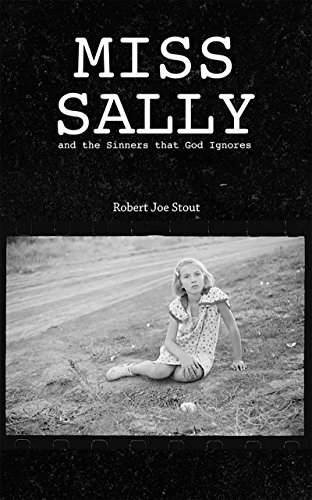 Miss Sally: and the Sinners That God Ignores by [Stout, Robert Joe]
