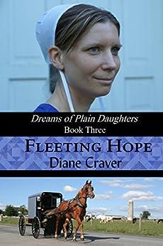 Fleeting Hope (Dreams of Plain Daughters Book 3) by [Craver, Diane]