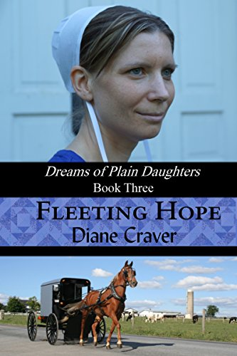 Book: Fleeting Hope (Dreams of Plain Daughters Book 3) by Diane Craver