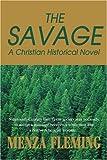 The Savage, Menza Fleming, 0595264263