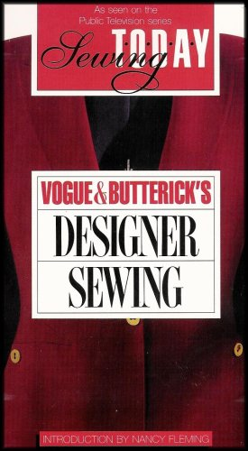 - Vogue and Butterick's Designer Sewing (Learn Designer Techniques - Machine Applications, Fabrics and Tools - Customizing Patterns)