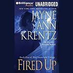 Fired Up: Book One of the Dreamlight Trilogy   Jayne Ann Krentz