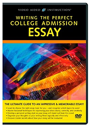Writing The Perfect College Admission Essay Video Aided