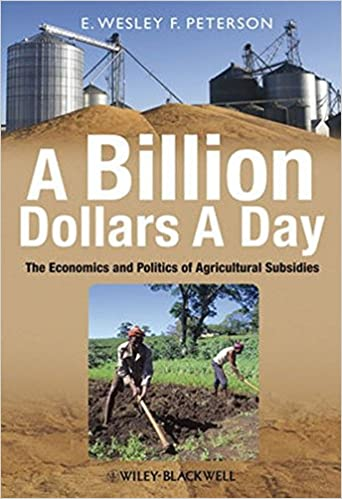 A Billion Dollars a Day: The Economics and Politics of Agricultural Subsidies cover