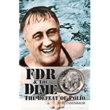 FDR And The Dime: The Defeat Of Polio