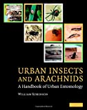 Urban Insects and Arachnids: A Handbook of Urban Entomology, William H. Robinson, 0521812534