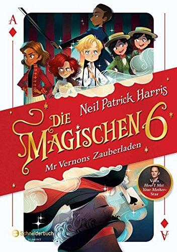 Die Magischen Sechs - Mr Vernons Zauberladen Gebundenes Buch – 6. September 2018 Neil Patrick Harris Lissy Marlin Kyle Hilton Katrin Segerer