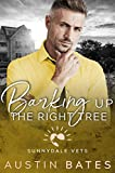 Barking Up The Right Tree (Sunnydale Vets Book 7)