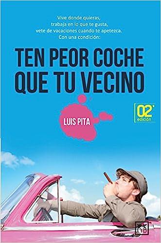 Ten Peor Coche Que Tu Vecino (VIVA): Amazon.es: Luis Pita ...