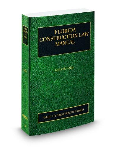 Florida Construction Law Manual, 2010-2011 ed. (Vol. 8,...