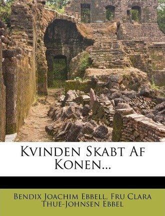 Kvinden Skabt AF Konen...(Paperback) - 2012 ()
