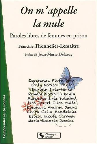 Livres gratuits On m'appelle la mule : Paroles libres de femmes en prison pdf