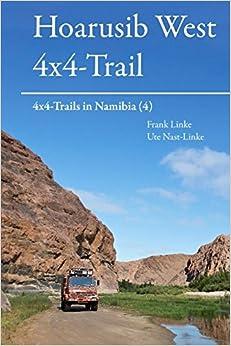 Descargar Torrent De Hoarusib West 4x4-trail: 4x4-trails In Namibia Patria PDF