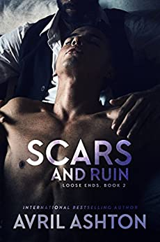 Scars and Ruin (Loose Ends Book 2) by [Ashton, Avril]