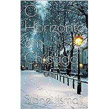 O Horizonte em Chicago (O Inverno da Alma Livro 2)
