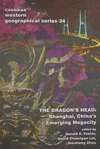 the-dragons-head-shanghai-chinas-emerging-megacity-canadian-western-geographical-series