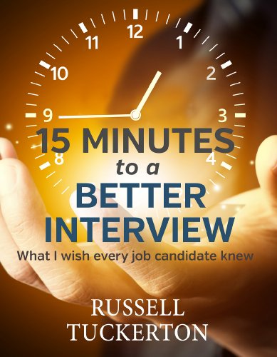 15 Minutes to a Better Interview: What I Wish EVERY Job Candidate Knew cover