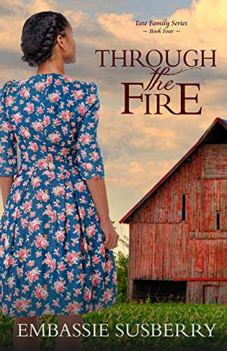 Through the Fire (Tate Family Book 4) by [Susberry, Embassie]