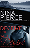 Deceive Her With Desire (Dangerous Affairs Book 2)