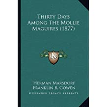 Thirty Days Among The Mollie Maguires (1877)